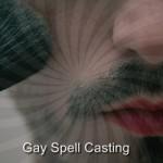 Gay Spell Casting