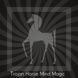 Trojan Horse Mind Magic